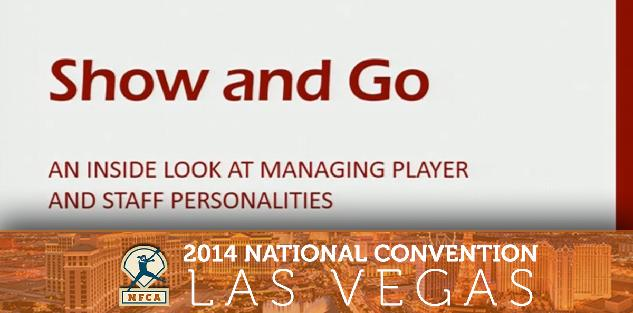 Show and Go: An Inside Look at Managing Player and Staff Personalities #NFCA2014