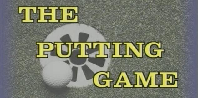The Putting Game