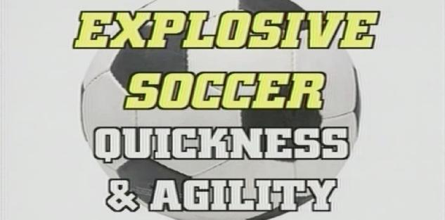 Explosive Soccer Quickness & Agility