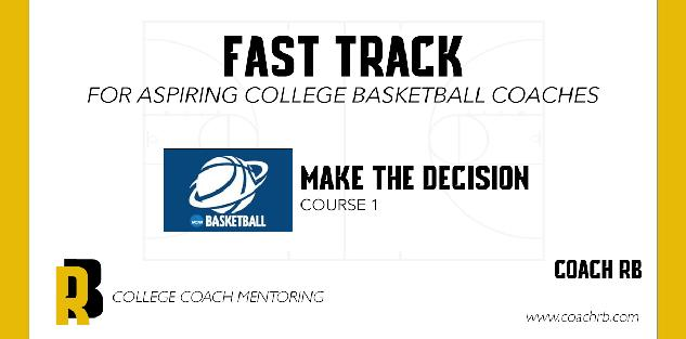 Fast Track to College Coaching, Make the Decision, Course 1