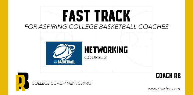 Fast Track to College Coaching, Networking , Course 2