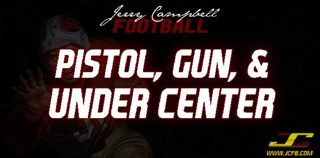 How to Combine the Pistol, Gun and Under Center Offenses