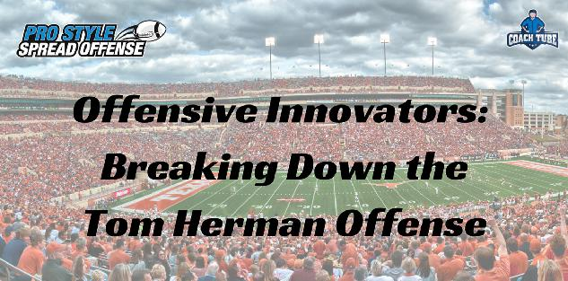 Offensive Innovators: Breaking Down the Tom Herman Offense
