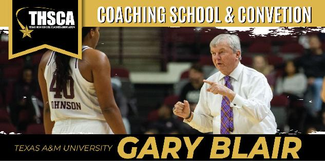 Gary Blair, Texas A&M: Are You Worth 6 Points A Game?