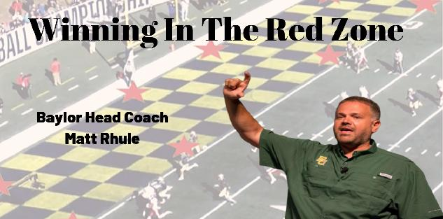 Winning in the Red Zone, Matt Rhule