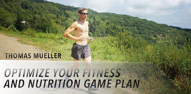 Optimize your fitness and nutrition game plan