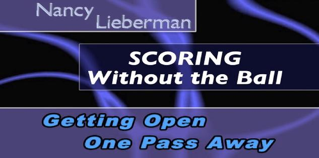 Nancy Liberman: Scoring without the Ball