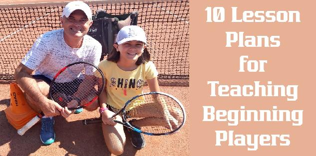 Ten Lesson Plans for Teaching Beginning Tennis Players
