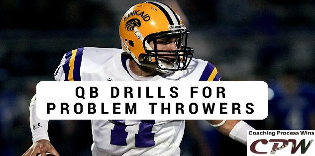 QB Drills for Problem Throwers