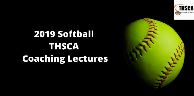 2019 THSCA Coaching Lectures - Softball