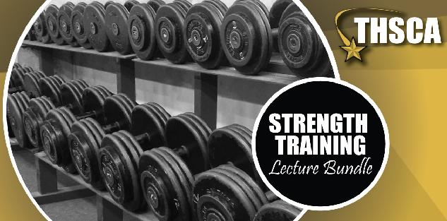 2019 THSCA Coaching Lectures - Strength & Conditioning