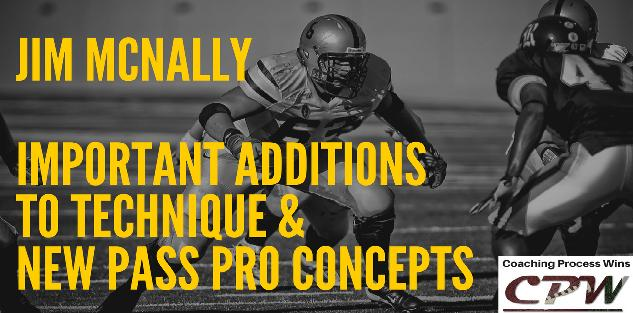 Important Additions to Technique & New Pass Pro Concepts