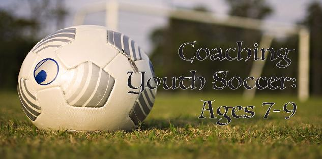 Coaching Youth Soccer: Ages 7 to 9