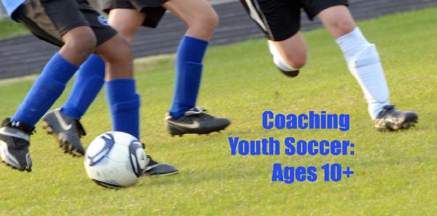 Coaching Youth Soccer: Ages 10 and Up