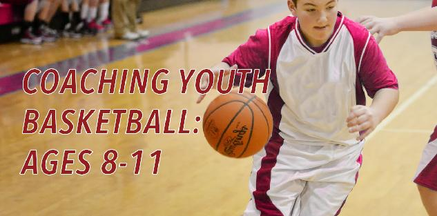 Coaching Youth Basketball: Ages 8-11