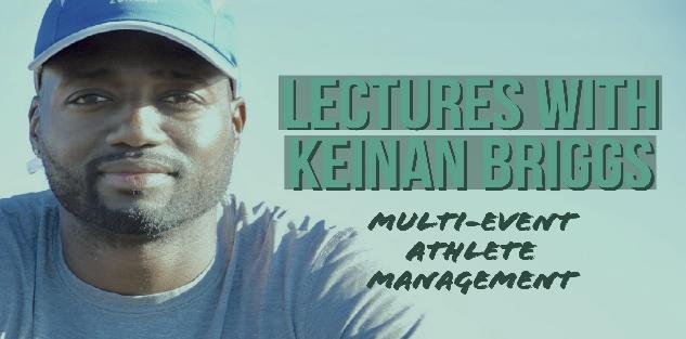 Multi-Event Athlete Management - Lecture with Keinan Briggs