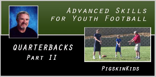 Advanced Skills for Youth Football: Quarterbacks II