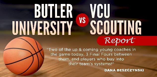 Butler University vs VCU Scouting Report