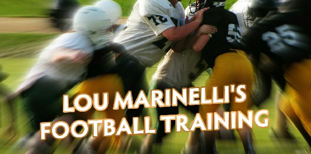 Lou Marinelli's Football Training Program