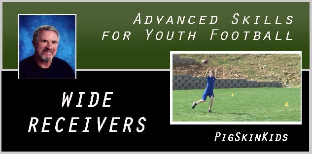 Advanced Skills for Youth Football: Wide Receivers