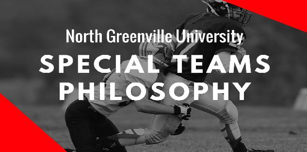 North Greenville University Special Teams Philosophy