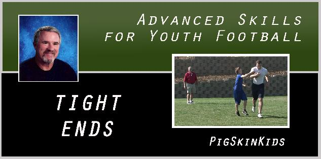 Advanced Skills for Youth Football: Tight Ends