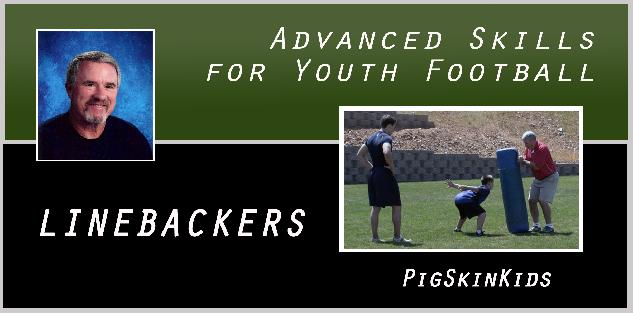 Advanced Skills for Youth Football: Linebackers