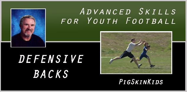Advanced Skills for Youth Football: Defensive Backs
