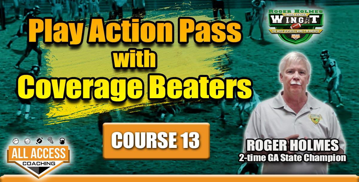 Course 13 Play Action Pass with Coverage Beaters