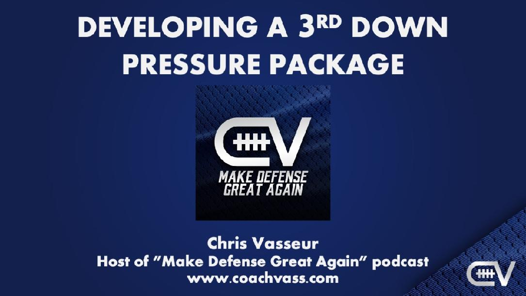 Developing a 3rd Down Package - Pressures