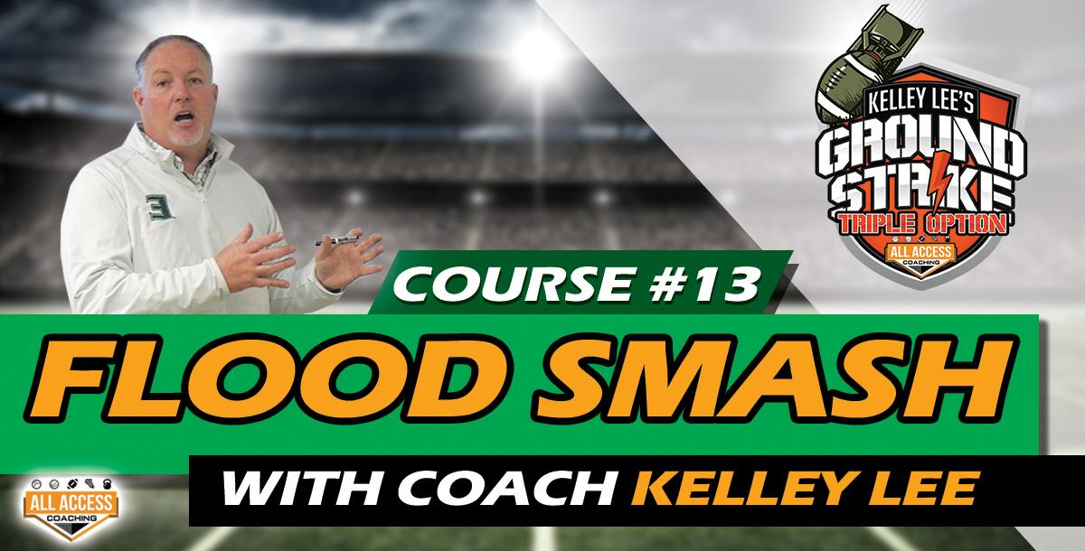 Course 13: Flood and Smash Pass Concepts