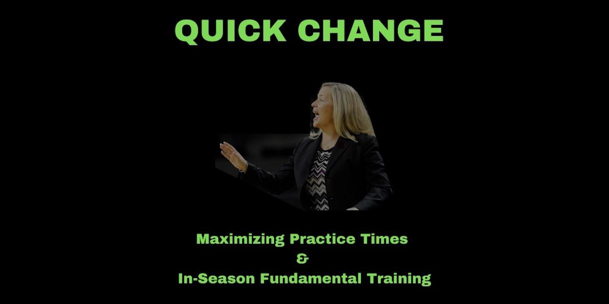 Quick Change: Maximizing Practice Times & In-Season Fundamental Training