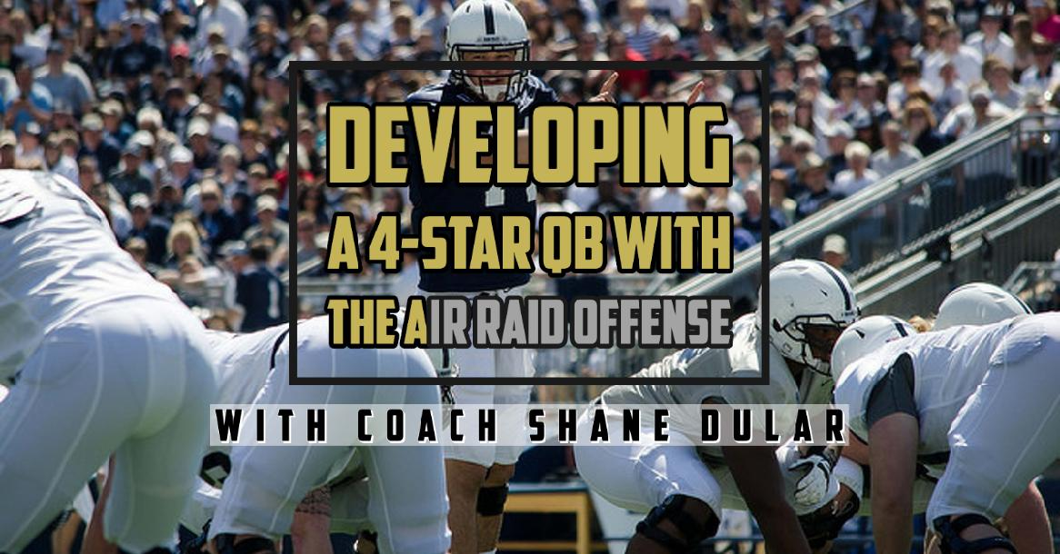 Developing a 4-Star Quarterback with the Air Raid Offense