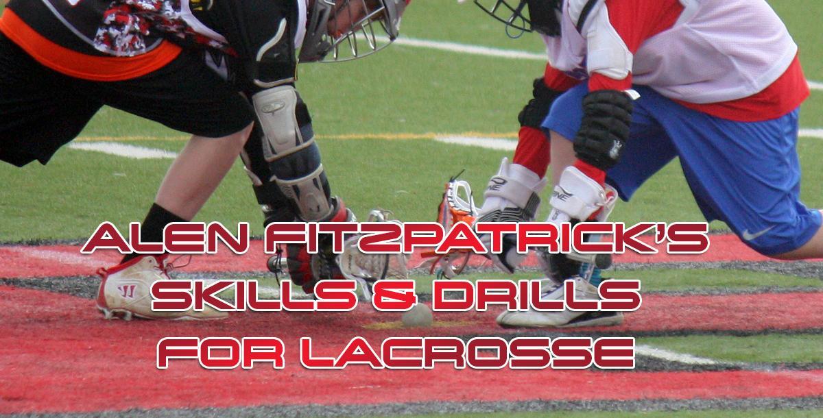 Allen Fitzpatrick's Skills & Drills for Lacrosse