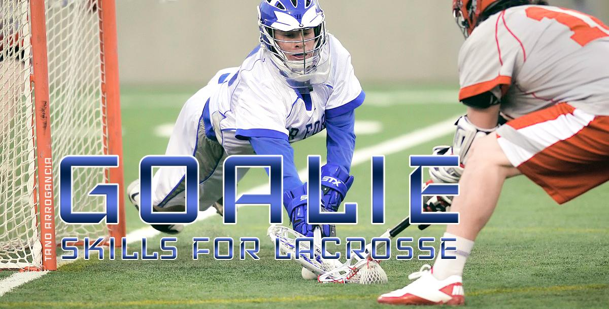 Goalie Skills for Lacrosse
