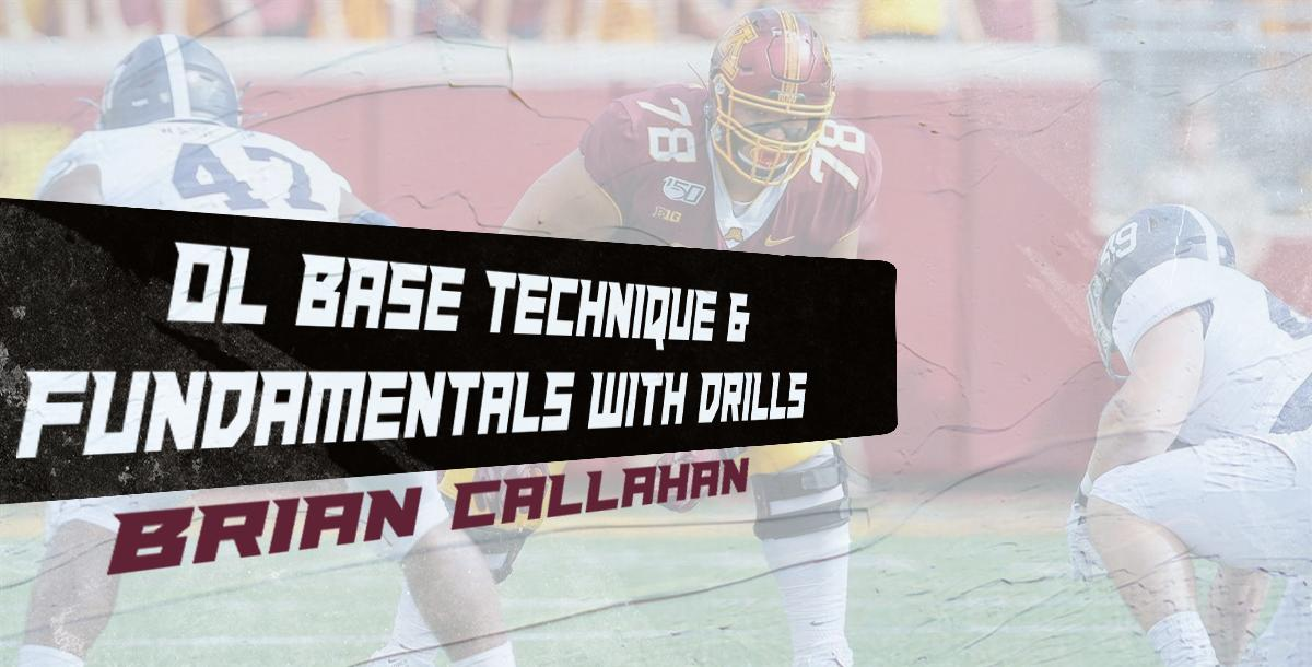 OL Base Technique & Fundamentals with Drills- Brian Callahan