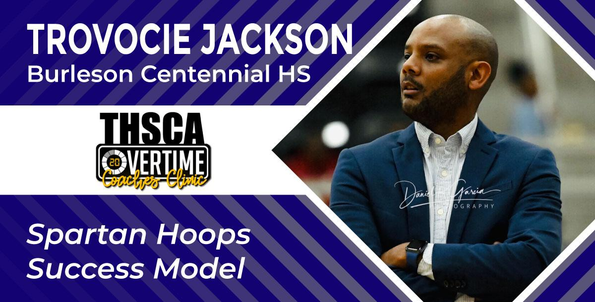 Spartan Hoops Success Model - Trovocie Jackson, Burleson Centennial HS