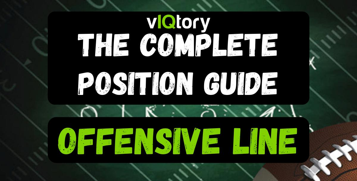 The Complete Position Guide: Offensive Line