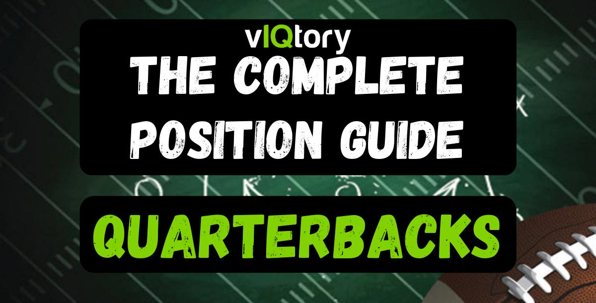 The Complete Position Guide: Quarterbacks
