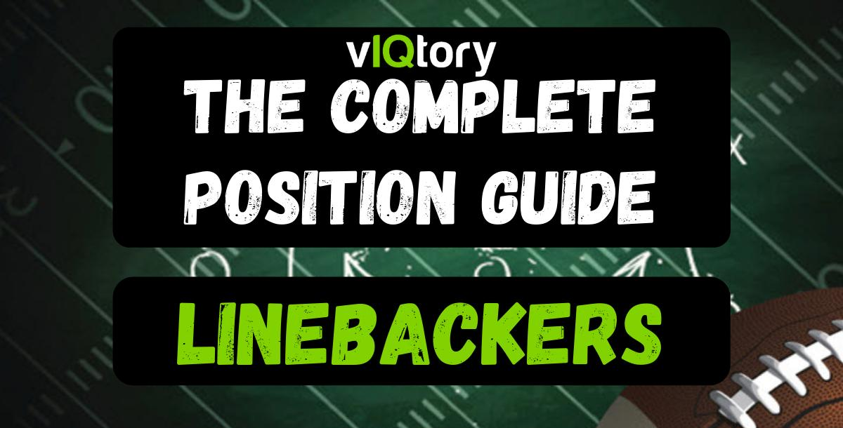 The Complete Position Guide: Linebackers