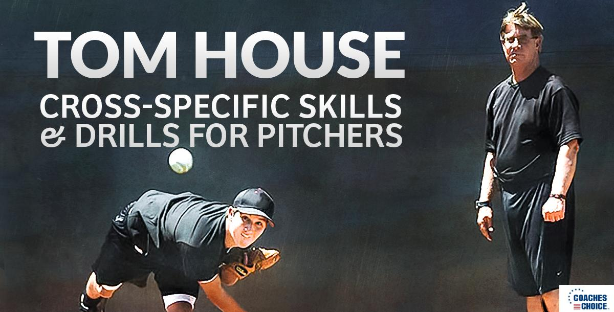 Cross Specific Skills and Drills for Pitchers