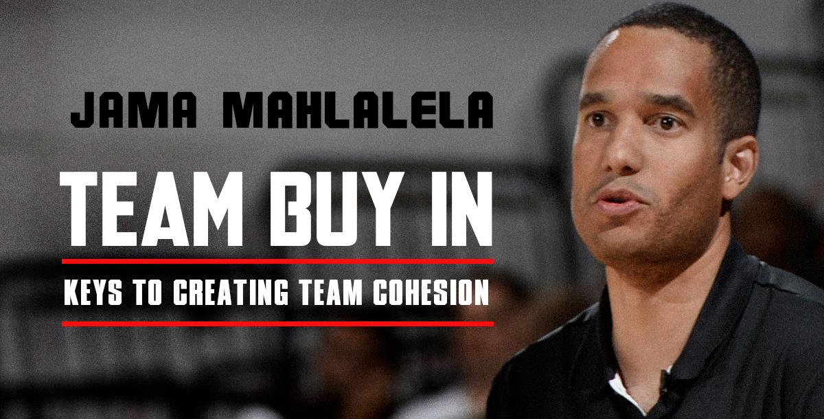 Team Buy In - Keys to Creating Team Cohesion