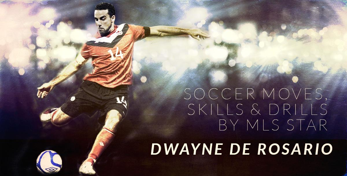 Soccer Moves, Skills & Drills by MLS Star Dwayne De Rosario