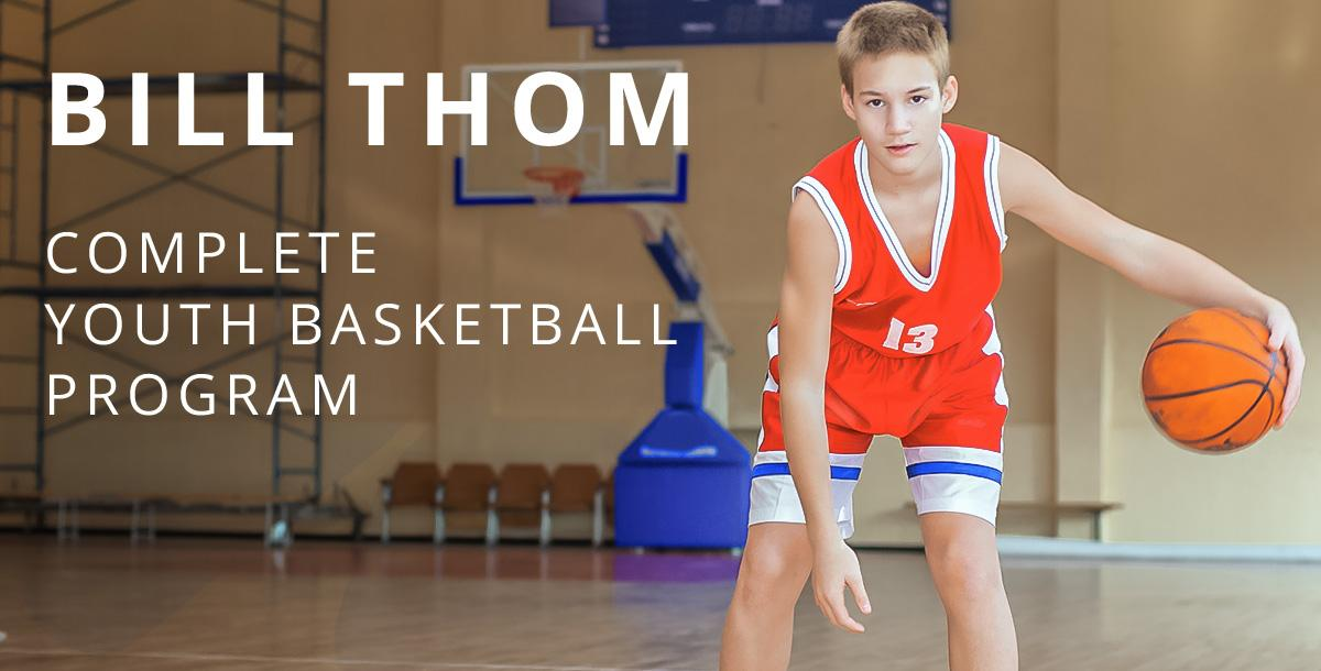 Bill Thom: Complete Youth Basketball Program by Bill Thom