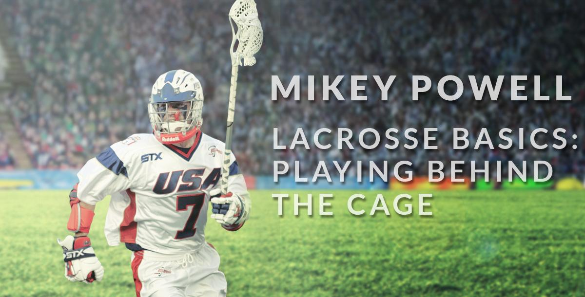 Lacrosse Basics: Playing Behind the Cage