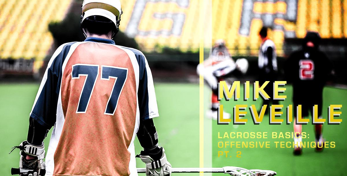 Lacrosse Basics: Offensive Techniques Part 2