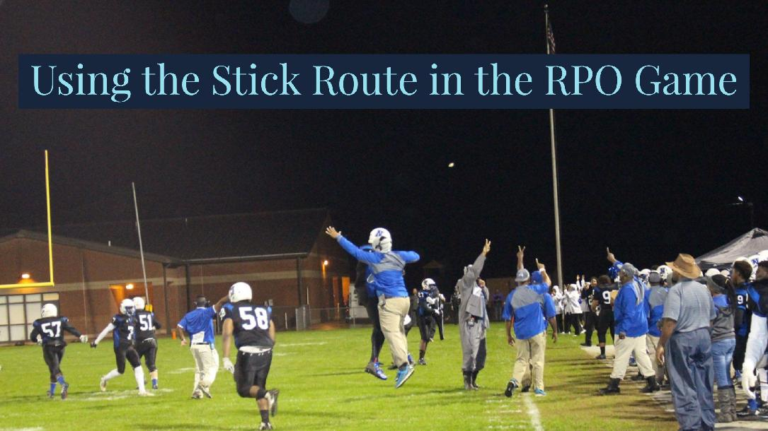 Using the Stick Route in the RPO Game