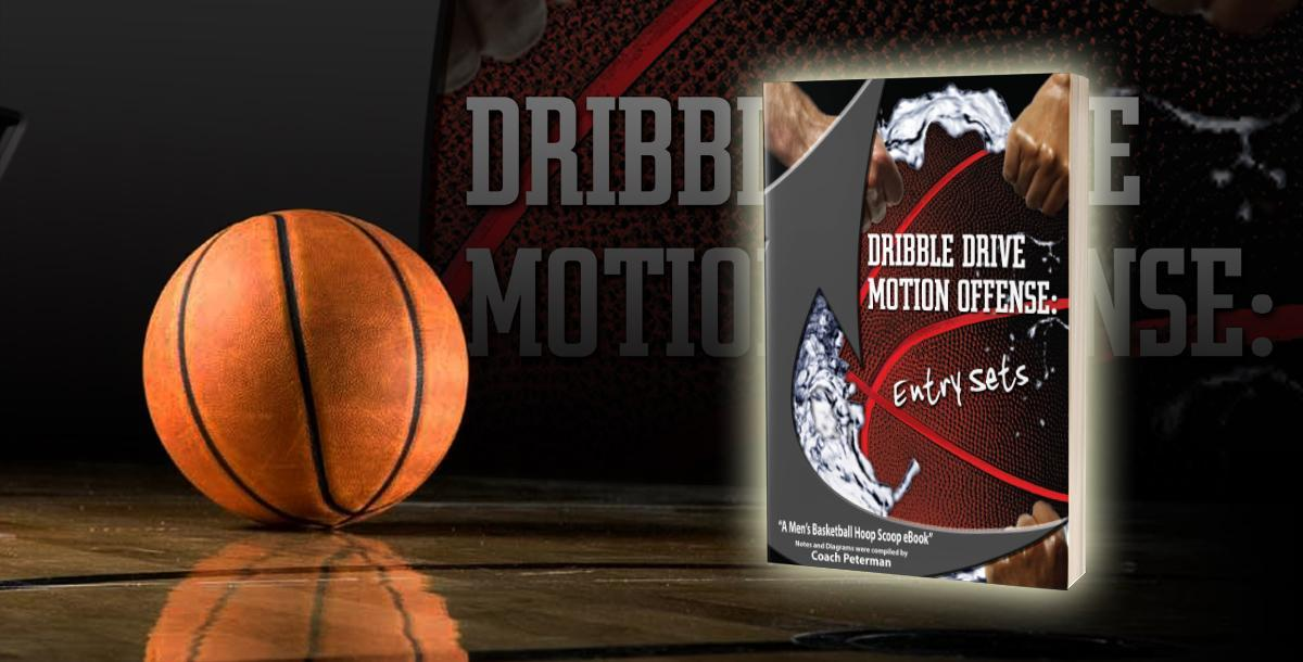 Dribble Drive Motion Offense Entry Sets Playbook