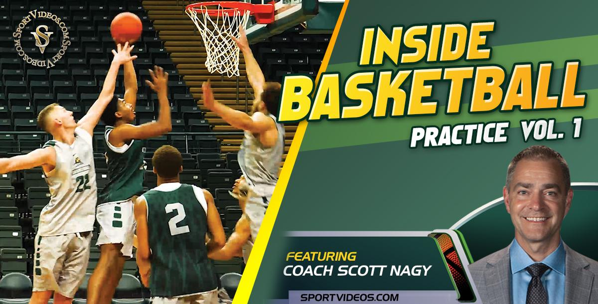 Inside Basketball Practice with Coach Scott Nagy Vol. 1