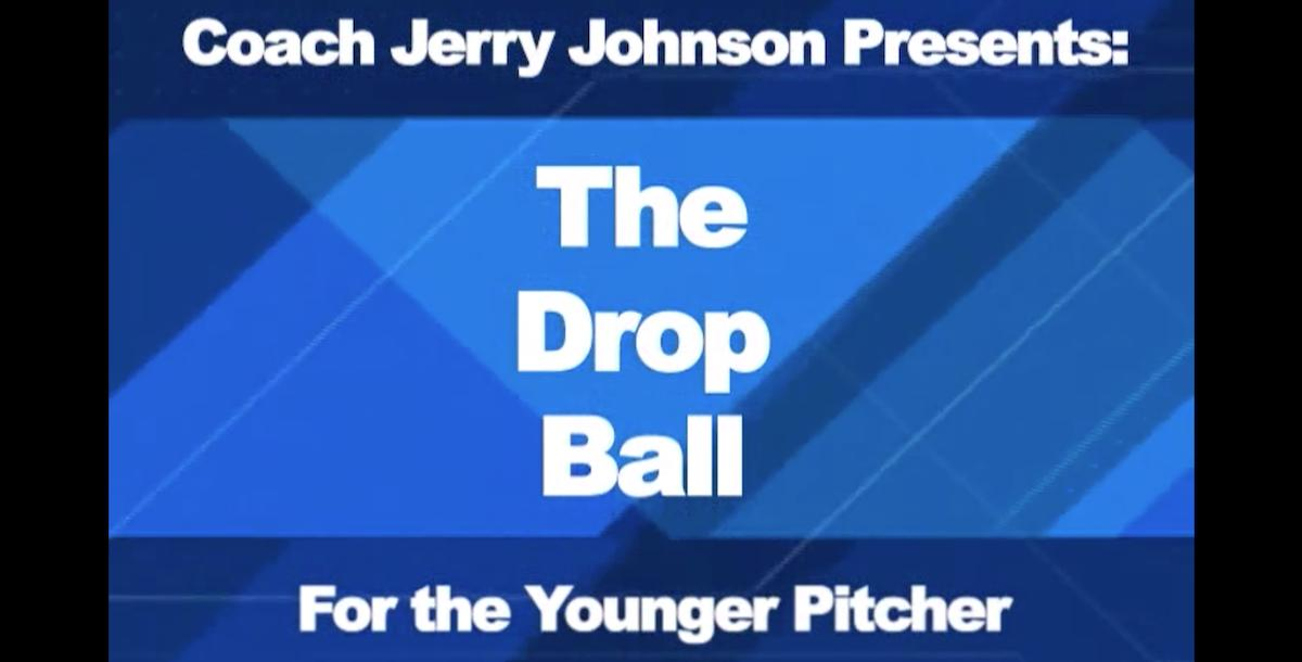 The Drop Ball For the Younger Pitcher